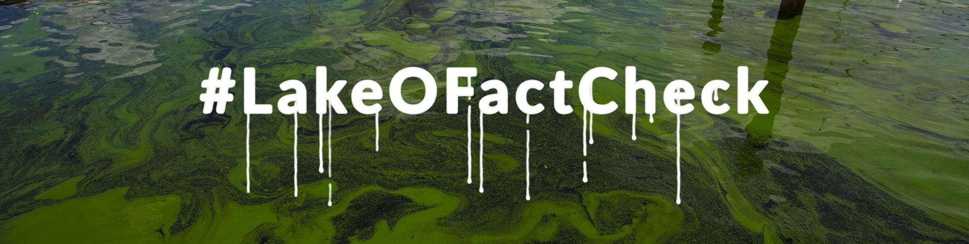 Lake O Fact Check